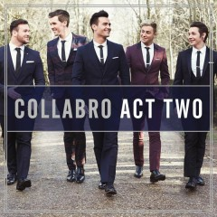 Act Two - Collabro