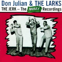 The Jerk - the Money Recordings - Don Julian, The Larks