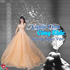 Người Giàu Cũng Khóc (EP) - Hương Ngọc Vân