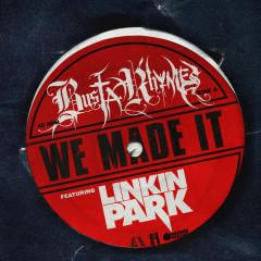 We Made It (feat. Linkin Park) - Busta Rhymes, Linkin Park