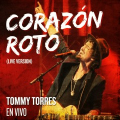 Corazon Roto (Live Version) - Tommy Torres
