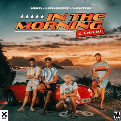 In The Morning (La Ra Ri) - JØRD, Lowderz, Vektor
