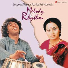 Melody & Rhythm - Dr. Sangeeta Shankar, Ustad Zakir Hussain