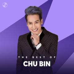 Những Bài Hát Hay Nhất Của Chu Bin - Chu Bin
