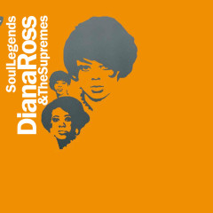 Soul Legends - Diana Ross & The Supremes - Diana Ross & The Supremes
