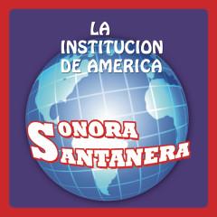 La Institucíon De América - La Sonora Santanera