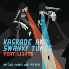 No One Knows Who We Are (Remixes) - Kaskade, Swanky Tunes, Lights