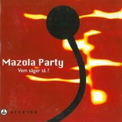 Vem säger så? - Mazola Party