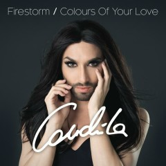 Firestorm / Colours of Your Love - Conchita Wurst