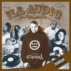 Ill Audio (Hosted by Casual) - Various Artists