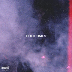 Cold Times - Cousin Stizz