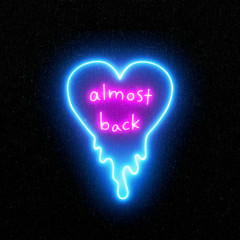 Almost Back (Single)