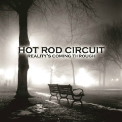 Reality's Coming Through - Hot Rod Circuit