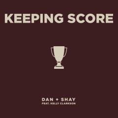 Keeping Score (feat. Kelly Clarkson) - Dan + Shay, Kelly Clarkson