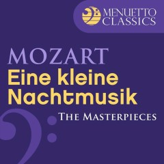 The Masterpieces - Mozart: Serenade No. 13 in G Major, K. 525