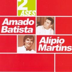 Dois ases - Amado Batista, Alípio Martins