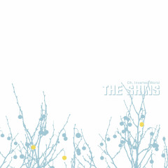 Oh, Inverted World (20th Anniversary Remaster) - The Shins