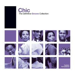 Definitive Groove: Chic - Chic