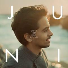 Don't Keep Your Distance - Juni - Lâm Nguyễn