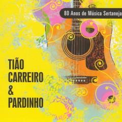 80 Anos de Música Sertaneja - Tĩao Carreiro & Pardinho