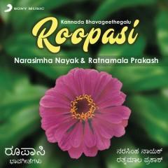 Roopasi (Kannada Bhavageethegalu) - Narasimha Nayak,Ratnamala Prakash