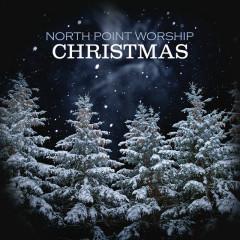 Christmas - North Point Worship