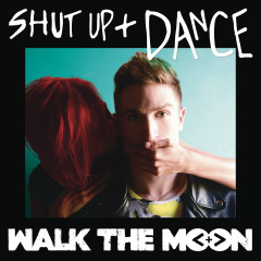 Shut Up and Dance (White Panda Remix) - WALK THE MOON