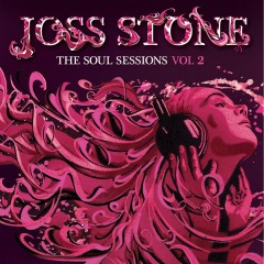The Soul Sessions, Vol. 2 (Deluxe Edition) - Joss Stone