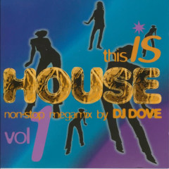 This Is House non stop megamix by DJ Dove Vol.1 - Various Artists