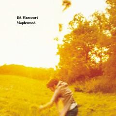 Maplewood - Ed Harcourt