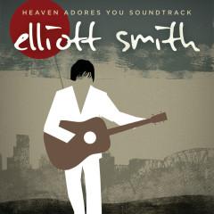 Heaven Adores You Soundtrack - Elliott Smith