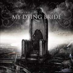 Bring Me Victory - My Dying Bride