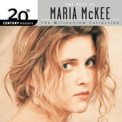 20th Century Masters: The Millennium Collection: The Best Of Maria McKee