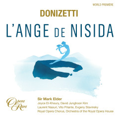 Donizetti: L'Ange de Nisida (Live) - Mark Elder, Orchestra of the Royal Opera House