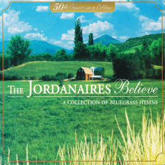 Believe: A Collection of Bluegrass Hymns - The Jordanaires