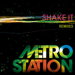 Shake It (Remixes) - Metro Station