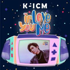 If You Love Me (Single) - K-ICM