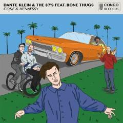 Coke & Hennessy (feat. Bone Thugs-N-Harmony) - Dante Klein, The 87's, Bone Thugs-n-Harmony