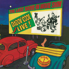 The Last Drive-In Movie Show: Daddy Cool Live! - Daddy Cool