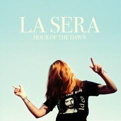 Hour Of The Dawn - La Sera
