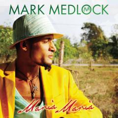 Maria, Maria - Mark Medlock