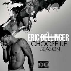 Choose Up Season - Eric Bellinger