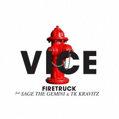 Firetruck (feat. Sage The Gemini & TK Kravitz) - Vice, Sage The Gemini, Tk Kravitz