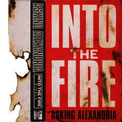 Into The Fire - Asking Alexandria