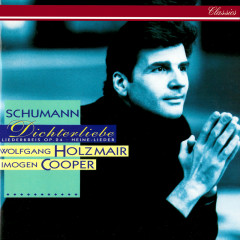 Schumann: Dichterliebe; Liederkreis, Op. 24 - Wolfgang Holzmair, Imogen Cooper