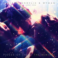 Pieces of Light [Remixes] - Dimitri Vangelis & Wyman