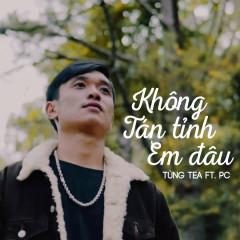 Không Tán Tỉnh Em Đâu (Single) - Tùng TeA