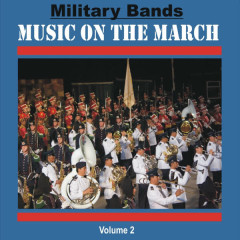 Military Bands - Music on the March, Vol. 2 - Various Artists