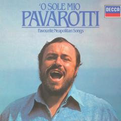 Luciano Pavarotti - O Sole Mio - Favourite Neapolitan Songs - Luciano Pavarotti, Orchestra del Teatro Comunale di Bologna, Anton Guadagno, The National Philharmonic Orchestra, Giancarlo Chiaramello