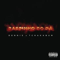 Passinho do Rá - Dennis DJ, Tchakabum